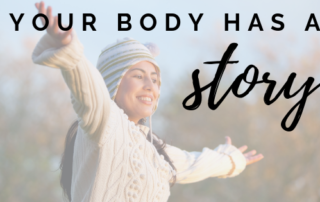 your body has a story
